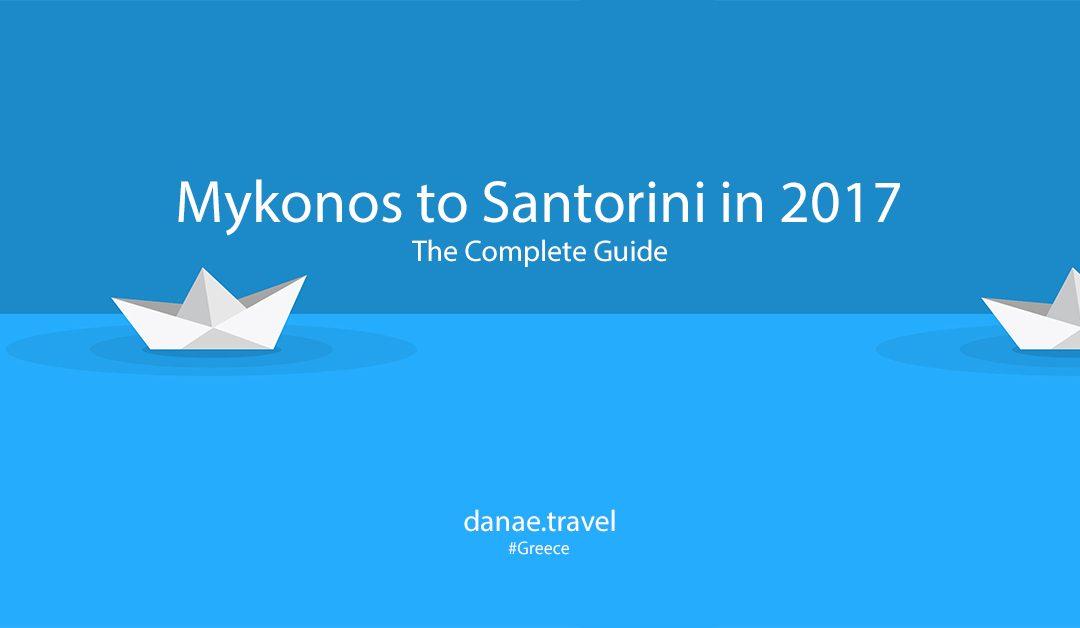 Mykonos to Santorini in 2017