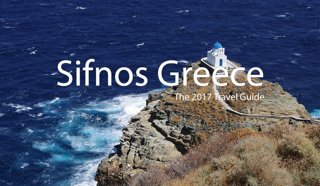 Sifnos, Greece – The 2017 Traveler Guide