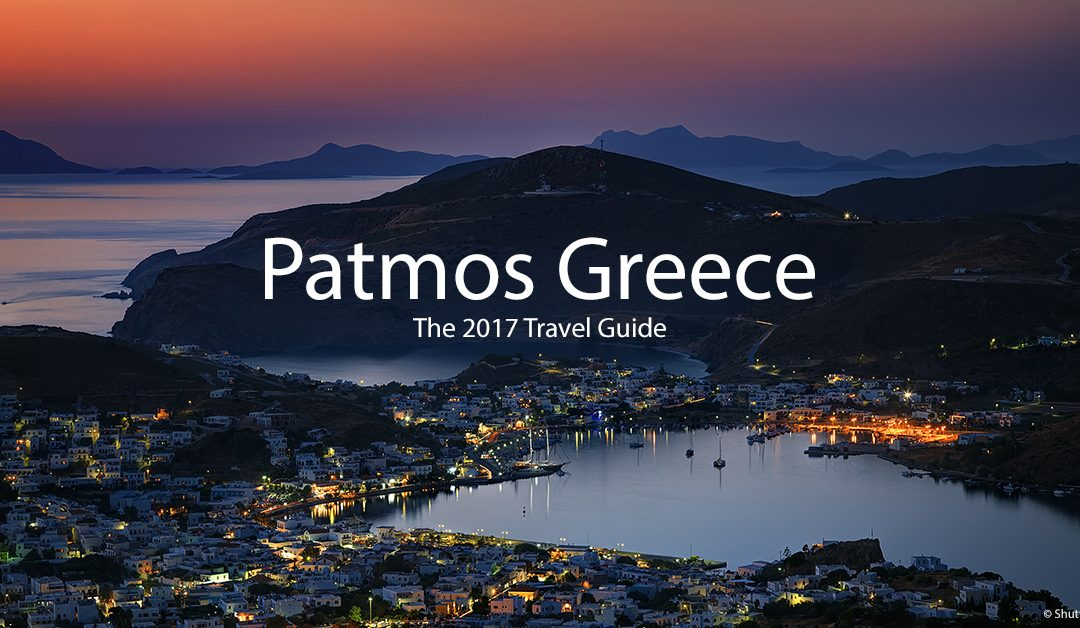 Patmos, Greece – The 2017 Travel Guide